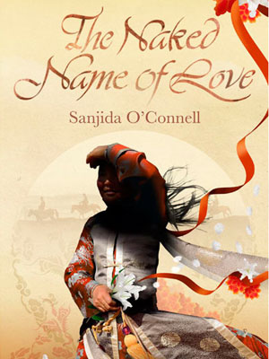 naked name of love by sanjida o'connell